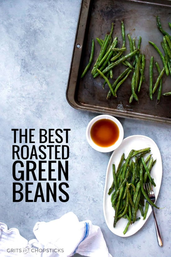 the best roasted green beans are also super easy to make