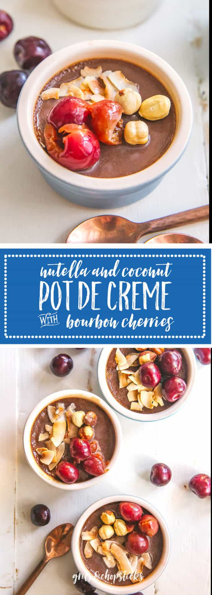 These nutella and coconut pot de cremes are easy to make ahead before a dinner party! Try them with fresh bing or Jerte Picota cherries to take advantage of the summer berry season!