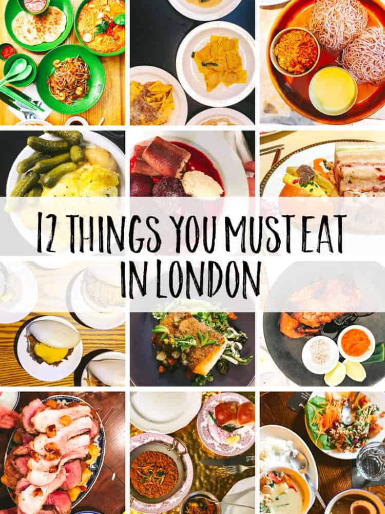 The 12 things you must eat in London on your next visit!