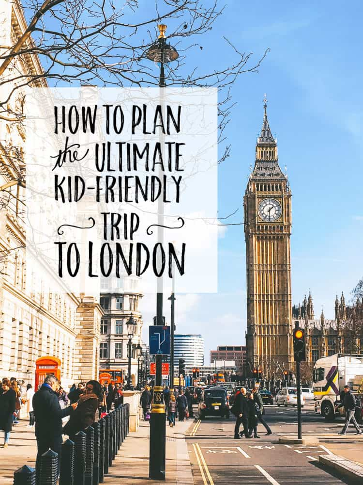 All the tips, tricks and logistics you need to plan the ultimate kid-friendly trip to London! Click here for more details